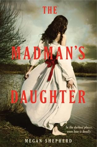 The Madman's Daughter (The Madman's Daughter #1) – Megan Shepherd