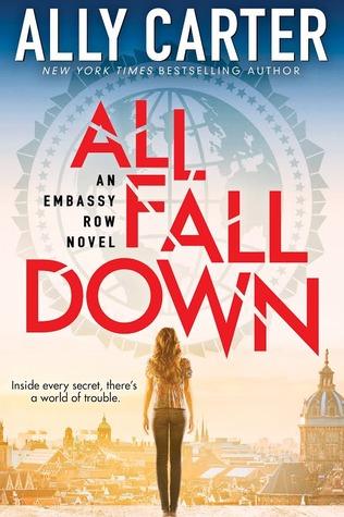 All Fall Down (Embassy Row #1) – Ally Carter