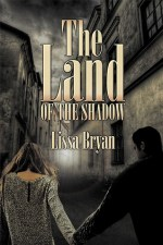 The Land Of The Shadow by Lissa Bryan