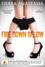 Fire Down Below by Debra Anastasia