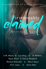 Irrevocably Claimed by Sherri Hayes