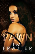 Pawn by T.M. Frazier