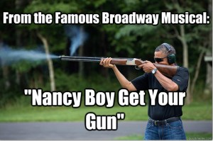 Obamas Got A Gun - from the famous broadway musical nancy boy get your gun - Mozilla Firefox 242013 30804 PM.bmp