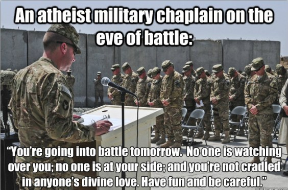 What would an atheist military chaplain say?