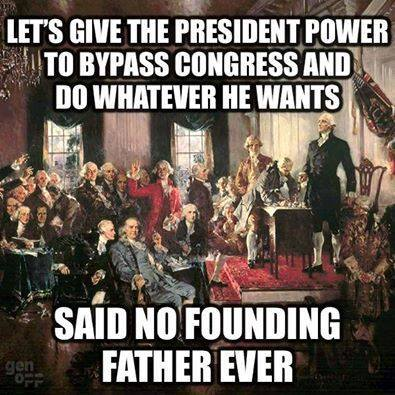No Founding Father ever wanted president of unlimited power