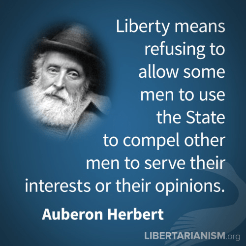 Auberon Herbert on the meaning of Liberty