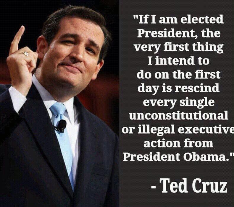 Ted Cruz will rescind Obama's unconstitional actions