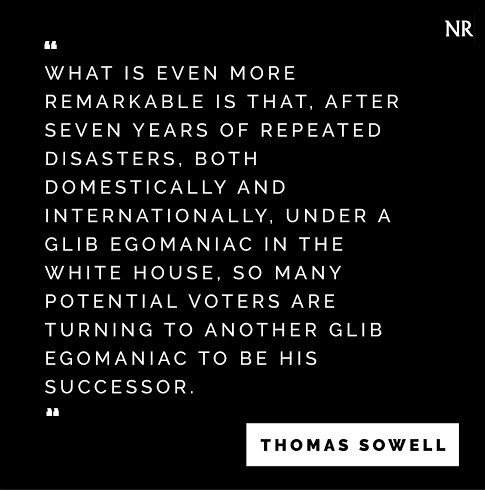 Thomas Sowell on electing egomaniacs