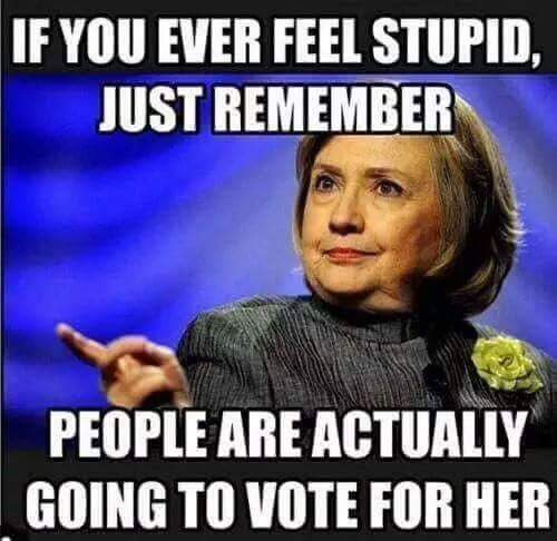 Hillary stupid people vote for her