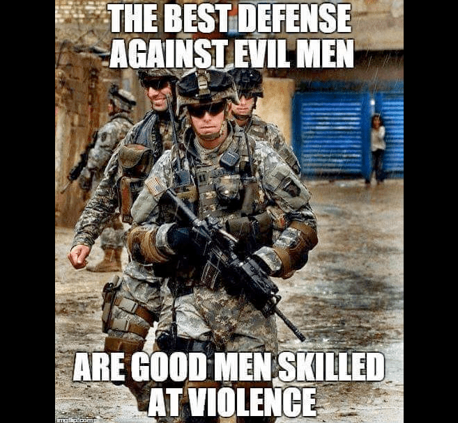 Military Defense against evil men is violent good men