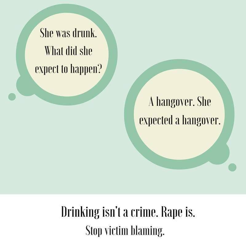 Drinking isn't a crime rape is