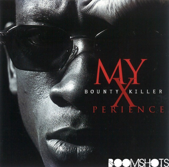 """The Making of Bounty Killer's """"My Xperience"""""""