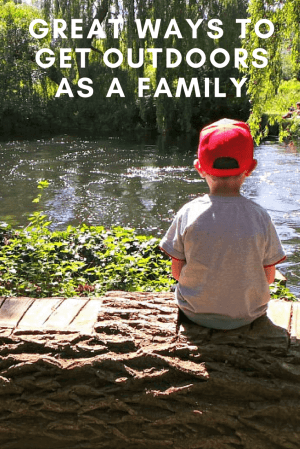 great-ways-to-get-outdoors-as-a-family-pinterest