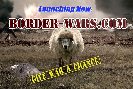 Border-Wars.com:  Give War a chance.