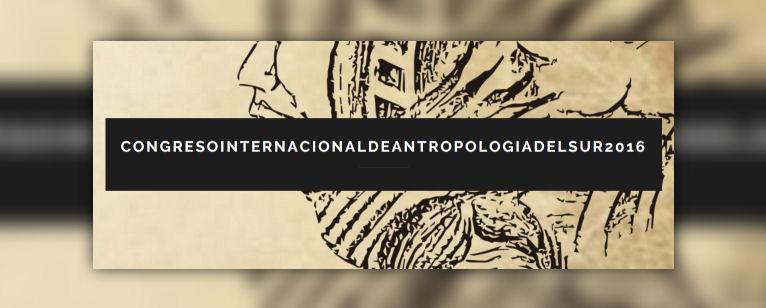 Programa Primer Congreso Internacional de Antropologías del Sur 2016