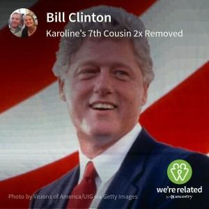 Bill Clinton - 7th cousins twice removed via John May (1710-?)... Joyner / Beard family line