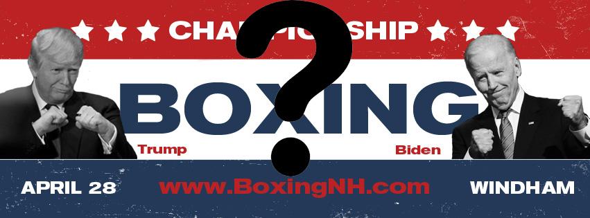 boxing fight Windham NH Skowhegan Maine Trump Biden president April 28 Castleton event tickets