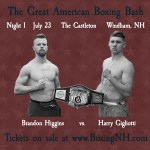 Brandon Higgins Harry Gigliotti welterweight title fight boxing Castleton NH Windham July 23