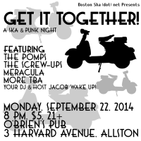 "Boston Ska (dot) Presents ""GET IT TOGETHER,"" A Ska & Punk Night"