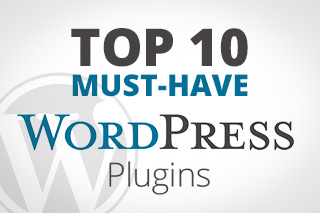 Top 10 Must-Have Plugins for Your WordPress-Powered Website