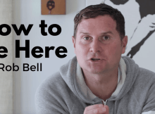 Rob Bell How to be here