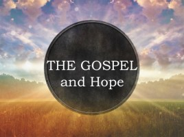The Gospel and Hope
