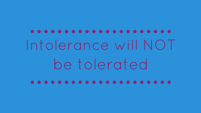 Intolerance will not