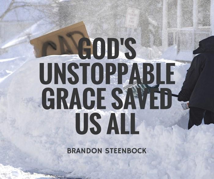 God's Unstoppable Grace Saved us All