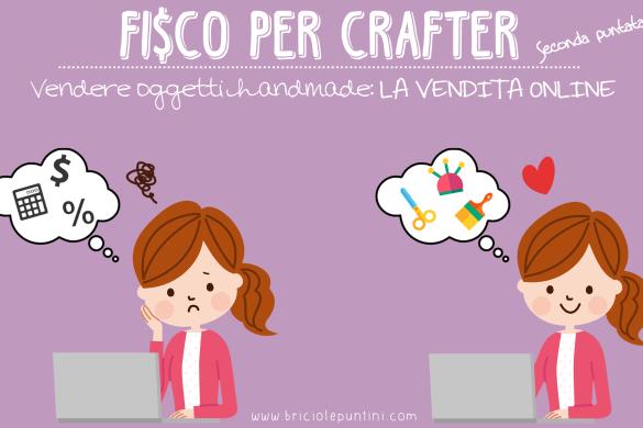 fisco per crafter: regime fiscale per la vendita online di oggetti handmade