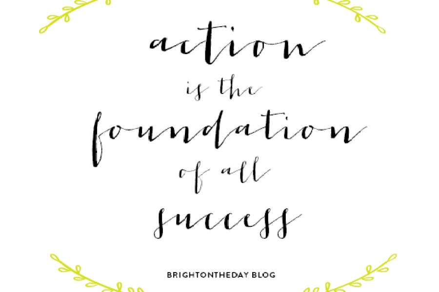 action-is-the-foundation-of-all-success