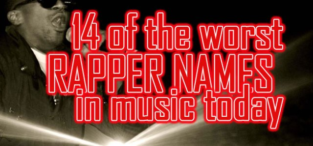 Worst Rapper Names