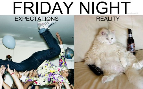 friday night expectations vs reality