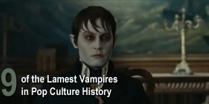 9 of the lamest vampires in pop culture history