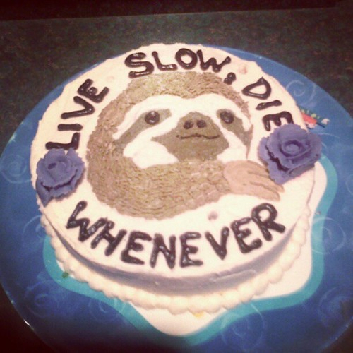 """""""live slow and die whenever"""""""