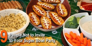 9 people not to invite to your Super Bowl party