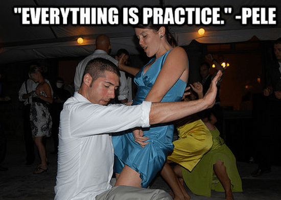 """""""Everything is practice."""""""
