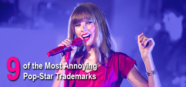 Most Annoying Pop-Star Trademarks