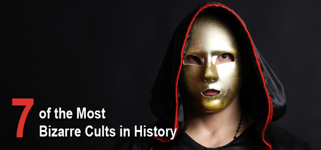 Most Bizarre Cults in History