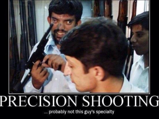"""""""Precision Shooting: Probably not this guy's specialty."""""""