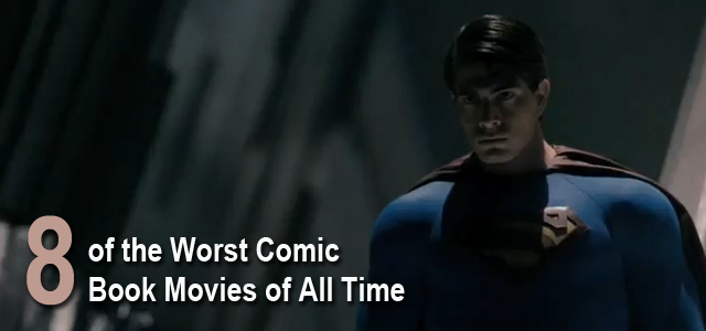 Worst Comic Book Movies All Time