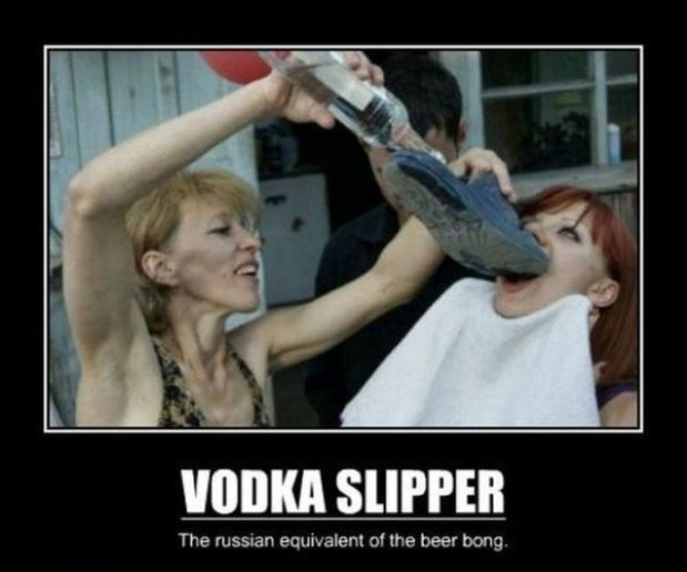 """Vodka slipper, the Russian equivalent of a beer bong."""