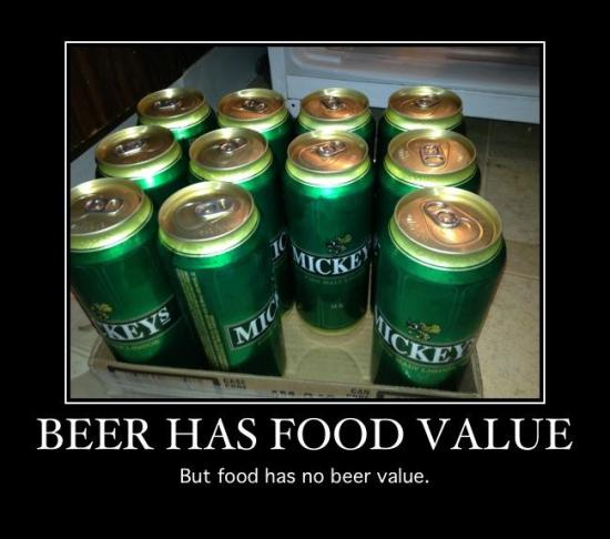 """""""Beer has food value. But food does not have beer value."""""""