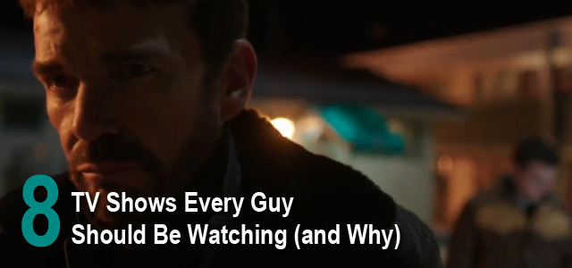 tv-shows-every-guy-should-watching