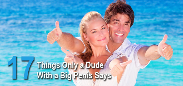 man with big penis says