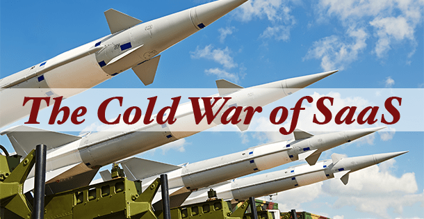 The Cold War of SaaS