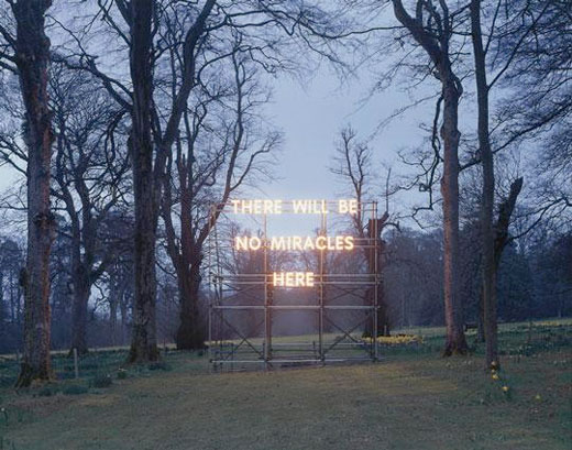 Nathan Coley – There Will Be No Miracles Here (2006)