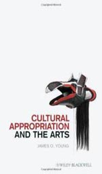 Cultural Appropriation and the Arts