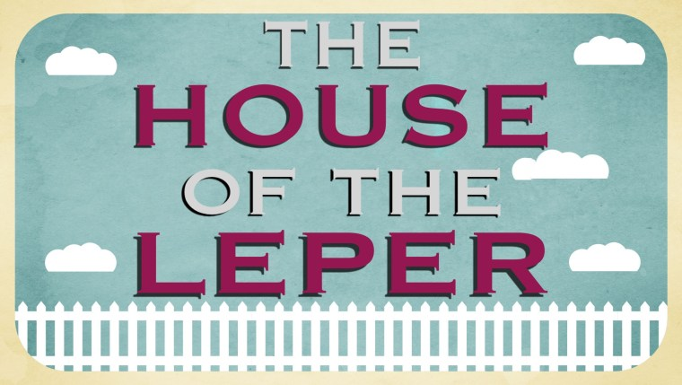 The House of the Leper - May 17am
