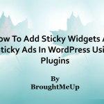 How To Add Sticky Widget & Sticky Ads In WordPress