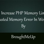 Ways To Increase PHP Memory Limit In WordPress Easily